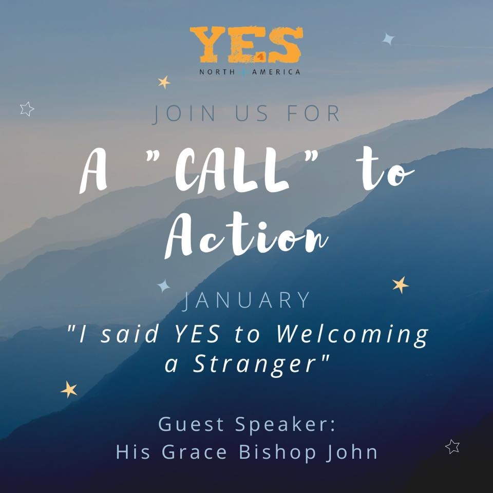 "Join us for a ""call"" to action. Guest Speaker: His Grace Bishop John. Topic: I Said YES to Welcoming a Stranger"